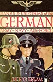Ranks & Uniforms of the German Army, Navy & Air Force (1940) by Denys Erlam (2014-08-08)
