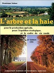 L'ARBRE ET LA HAIE. Pour la production agricole, pour l'équilibre écologique et le cadre de vie rurale, 10ème édition