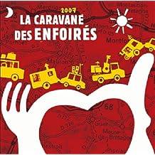 La Caravane Des Enfoirés 2007
