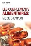 Telecharger Livres Les Complements alimentaires mode d emploi (PDF,EPUB,MOBI) gratuits en Francaise