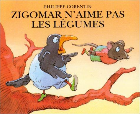 Zigomar n'aime pas les légumes par Philippe Corentin