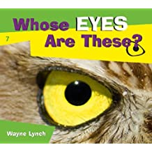 Whose Eyes Are These? by Wayne Lynch (2009-09-15)