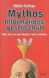 Mythos Informationsgesellschaft. Was wir aus den Medien nicht erfahren