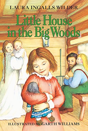 Little House in the Big Woods (Little House-the Laura Years) por Laura Ingalls Wilder