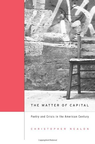 the-matter-of-capital-poetry-and-crisis-in-the-american-century