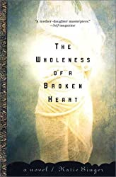 Wholeness of A Broken Heart