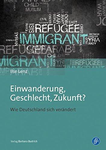 Einwanderung, Geschlecht, Zukunft?: Wie Deutschland sich verändert