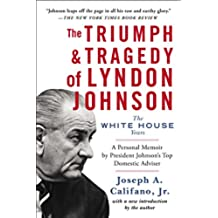 The Triumph & Tragedy of Lyndon Johnson: The White House Years (English Edition)