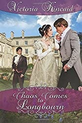 Chaos Comes to Longbourn: A Pride and Prejudice Variation by Victoria Kincaid (2016-07-02)