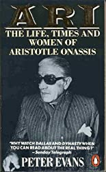 Ari: The Life, Times and Women of Aristotle Onassis