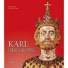 Karl der Große: Leben und Wirkung, Kunst und Architektur (Kultur und Reisen)