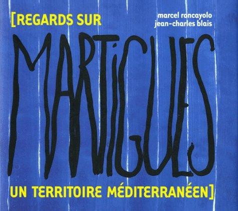 Regards sur Martigues, un territoire méditerranéen
