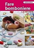 Fare bomboniere (Praticissimi) (Italian Edition)