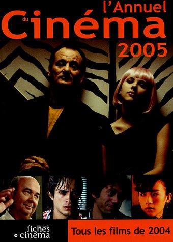 L'Annuel du Cinéma 2005 (tous les films 2004)