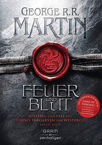 Penhaligon Verlag Feuer und Blut - Aufstieg und Fall des Hauses Targaryen von Westeros (Gebundenes Buch) + 1. original Game of Thrones Sticker (Blut-lied Das)