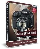 Canon EOS 7D Mark II - Für bessere Fotos von Anfang an: Das umfangreiche Praxisbuch inkl. GRATIS eBook