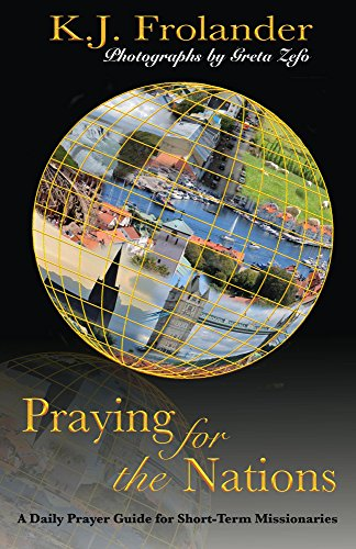 praying-for-the-nations-a-daily-prayer-guide-for-short-term-missionaries-english-edition