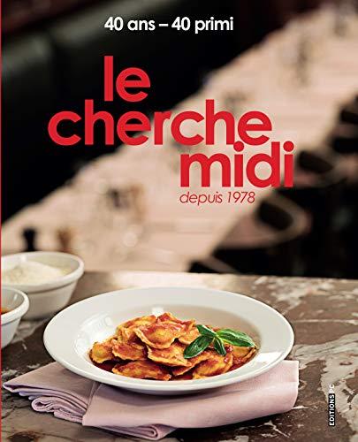Le Cherche Midi. Depuis 1978. 40 ans-40 primi par Lydie Di Meo