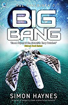 Big Bang: (Book 7 in the Hal Spacejock series) (English Edition)
