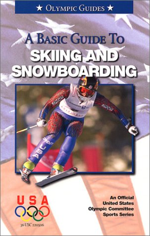 Basic Guide to Skiing & Snowboarding (Olympic Guides) por Mark Maier