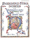 Illuminated Letter Designs in the His...