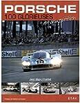 Porsche : 100 glorieuses en comp�tition