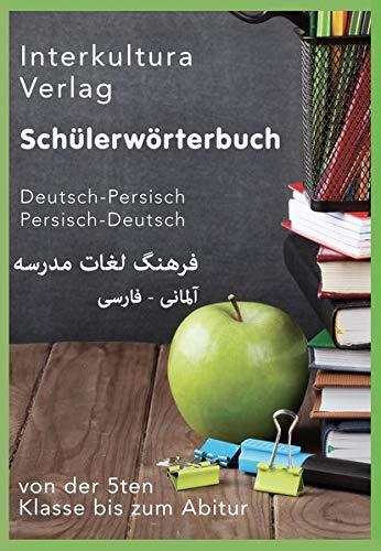Schülerwörterbuch Deutsch-Persisch: Nachschlagwerk für Schulen von der 5ten Klasse bis zum Abitur (Schülerwörterbuch in fünf Sprachen / von der 5ten Klasse bis zum Abitur)