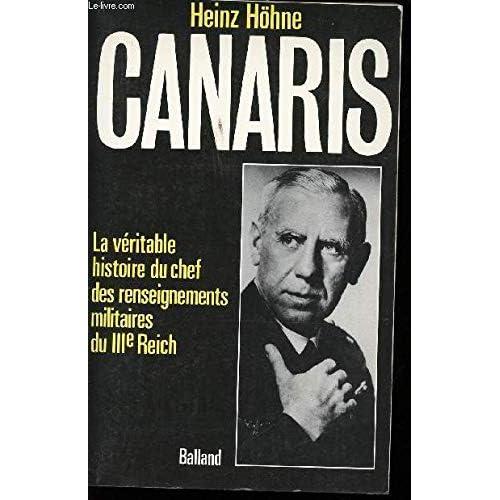 Canaris: la veritable histoire du chef des renseignements militaires du IIIe Reich