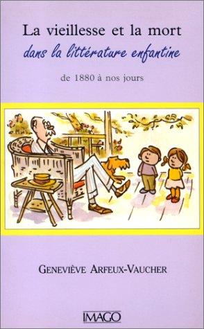 La vieillesse et la mort dans la littérature enfantine de 1880 à nos jours