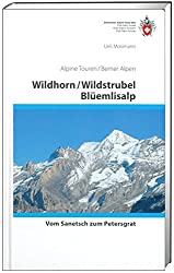 Alpine Touren Wildhorn, Wildstrubel, Blüemlisalp - Vom Sanetsch zum Petersgrat (BE 1/2)