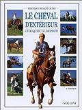 Le Cheval d'extérieur - L'Eduquer, le dresser - Maloine - 30/11/1999