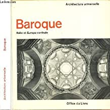 Baroque. Italie et Europe centrale - Architecture universelle. Préface de Hans Scharoun.
