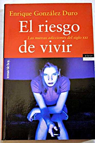 Descargar Libro El riesgo de vivir (Vivir Mejor) de Enrique Gonzalez Duro