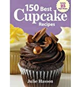 [(150 Best Cupcake Recipes)] [ By (author) Julie Hasson ] [April, 2012]