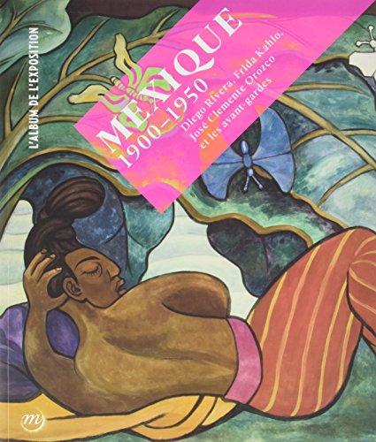 Mexique 1900-1950 : Diego Rivera, Frida Kahlo, José Clemente Orozco et les avant-gardes