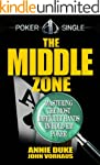 The Middle Zone: Mastering the Most D...