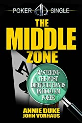 The Middle Zone: Mastering the Most Difficult Hands in Hold'em Poker (English Edition)