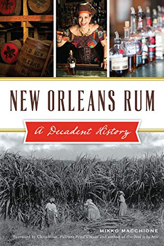 New Orleans Rum: A Decadent History (American Palate) (English Edition)
