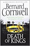 The Warrior Chronicles 06. Death of Kings (The Last Kingdom Series)