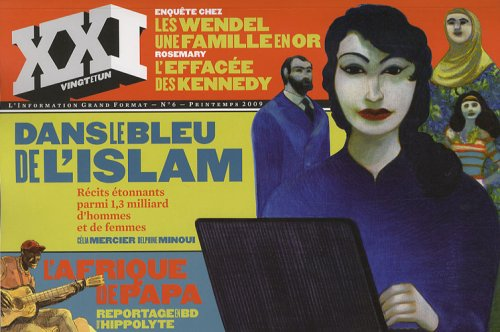 XXI N 6, PRINTEMPS 2009 : Dans le bleu de l'Islam