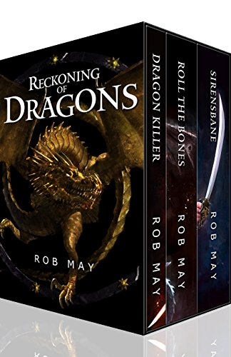 Reckoning of Dragons: Dragon Killer, Roll the Bones & Sirensbane (English Edition) par Rob May