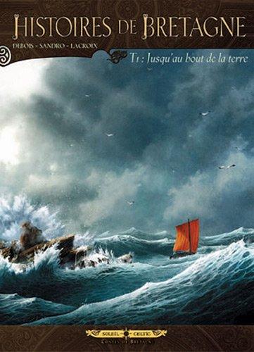 Histoires de Bretagne T01: Jusqu'au bout de la terre