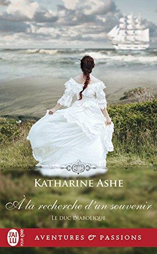 Le Duc diabolique (Tome 3) - À la recherche d'un souvenir par Katharine Ashe