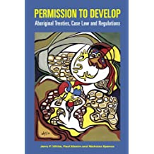 Permission to Develop: Aboriginal Treaties, Case Law and Regulations