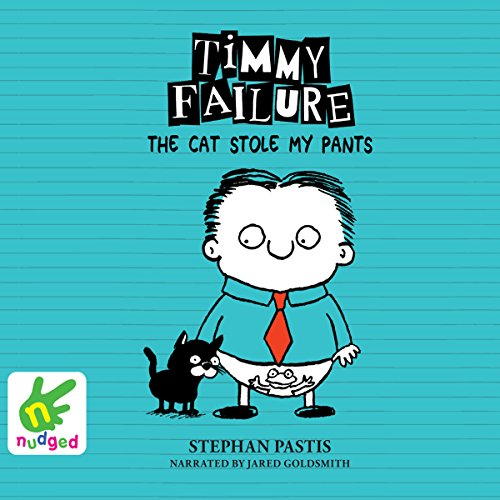 Timmy Failure: The Cat Stole My Pants: Timmy Failure, Book 6