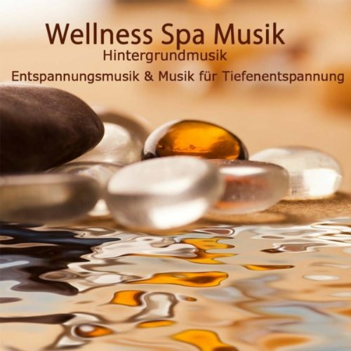 Wellness Spa Musik - Hintergru...