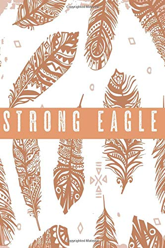 Strong eagle Notebook: american indian notebook -