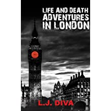 Life and Death Adventures in London (English Edition)