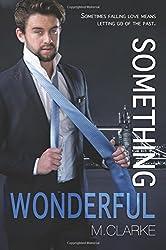 Something Wonderful: Volume 2 (Something Great) by M. Clarke (2014-02-05)
