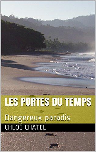 Couverture du livre Les portes du temps: Dangereux paradis